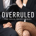 Overruled (The Legal Briefs #1) - 28th April