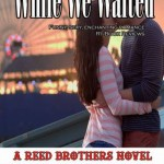 While We Waited (Reed Brothers #8) by Tammy Falkner - 27th May