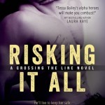 Risking It All (Crossing the Line #1) by Tessa Bailey