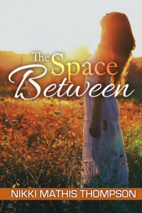 The Space Between by Nikki Mathis Thompson