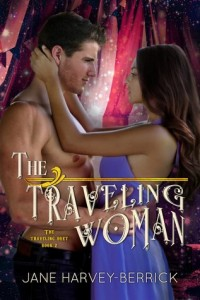 The Traveling Woman (The Traveling Duet #2) by Jane Harvey Berrick