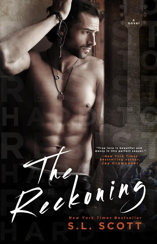 The Reckoning (Hard To Resist #2) by S L Scott 25th Apr